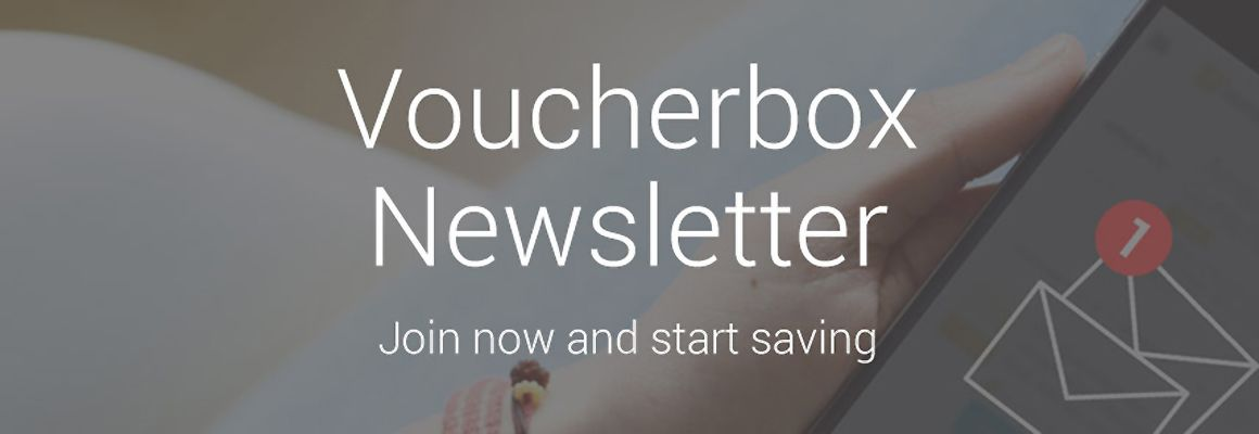 Voucherbox Newsletter ≫ Join now and start saving