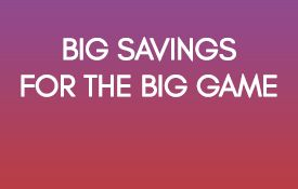 Discover the best of Big Game deals